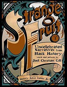 Jacket art of graphic novel Strange Fruit, Volume II- More Uncelebrated Narratives from Black History